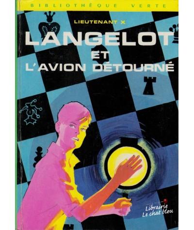 Langelot et l'avion détourné (Lieutenant X) - Bibliothèque Verte