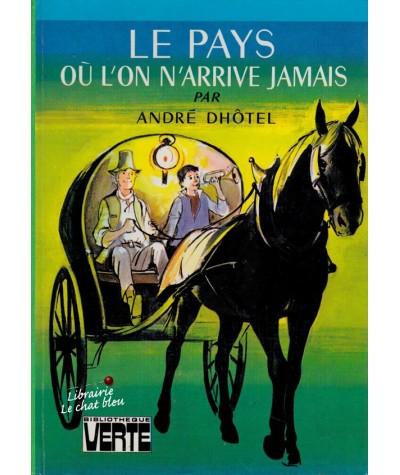 Le pays où l'on n'arrive jamais (André Dhôtel) - Bibliothèque Verte