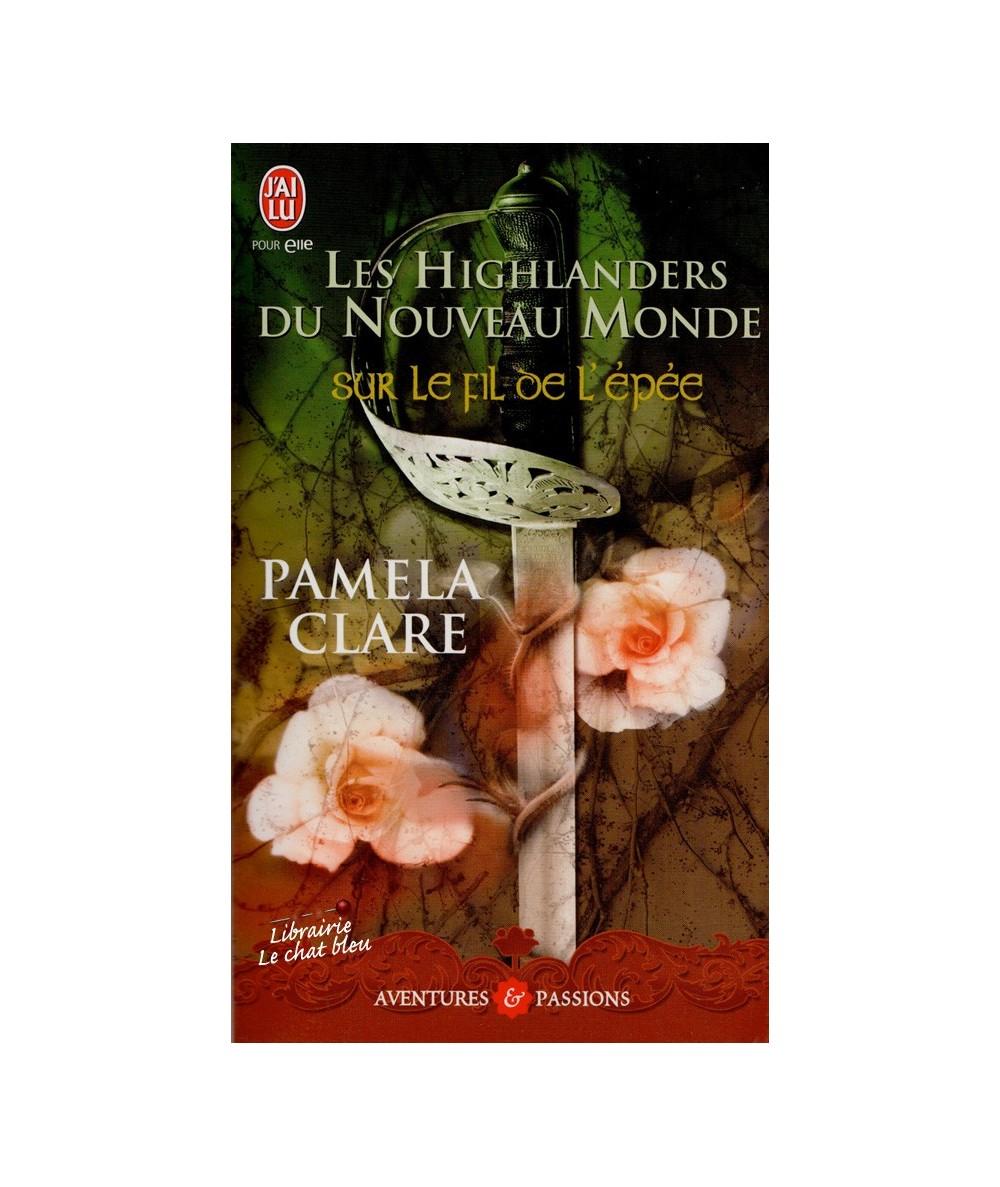 N° 9200 - Sur le fil de l'épée (Pamela Clare) - Les Highlanders du Nouveau Monde