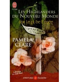 J'ai lu N° 9200 - Sur le fil de l'épée par Pamela Clare - Les Highlanders du Nouveau Monde