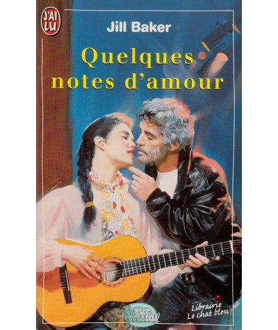 Quelques notes d'amour (Jill Baker) - Coeur Cristal N° 5173