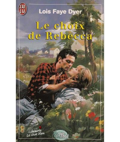 Le choix de Rebecca (Lois Faye Dyer) - Coeur Cristal N° 5217
