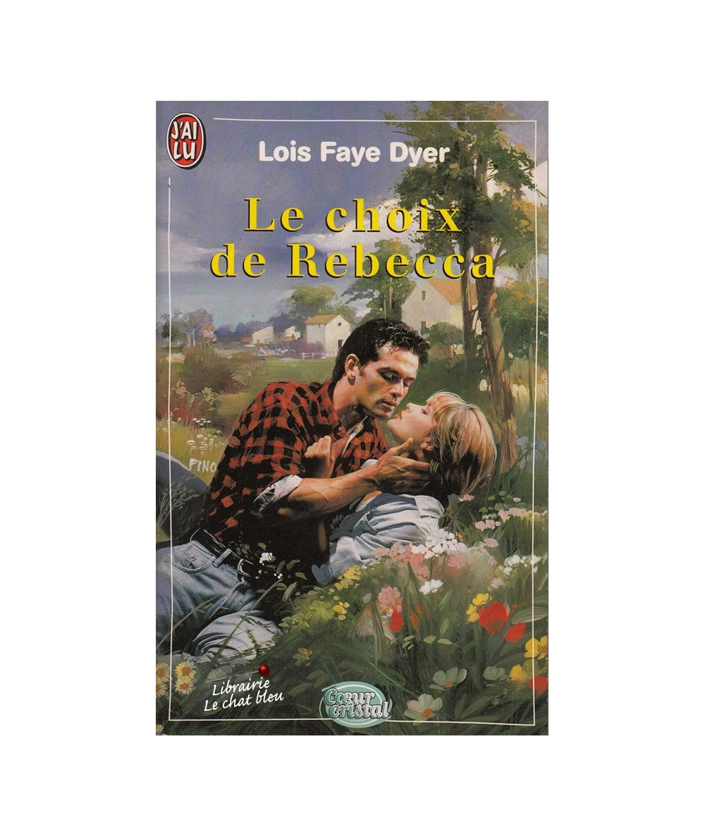 N° 5217 - Le choix de Rebecca par Lois Faye Dyer