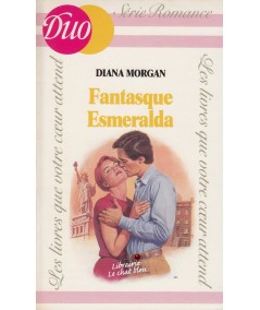 Fantasque Esmeralda (Diana Morgan) - J'ai lu DUO Romance N° 227