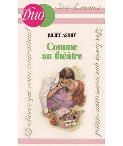 Comme au théâtre (Juliet Ashby) - J'ai lu DUO Romance N° 214