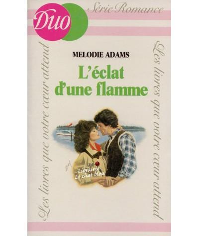 L'éclat d'une flamme (Melodie Adams) - J'ai lu DUO Romance N° 197