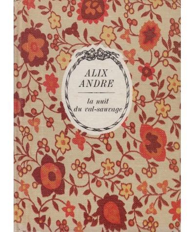 La nuit du val-sauvage (Alix André) - Collection Arc-en-ciel