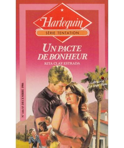 Un pacte de bonheur (Rita Clay Estrada) - Livre Harlequin Tentation N° 146