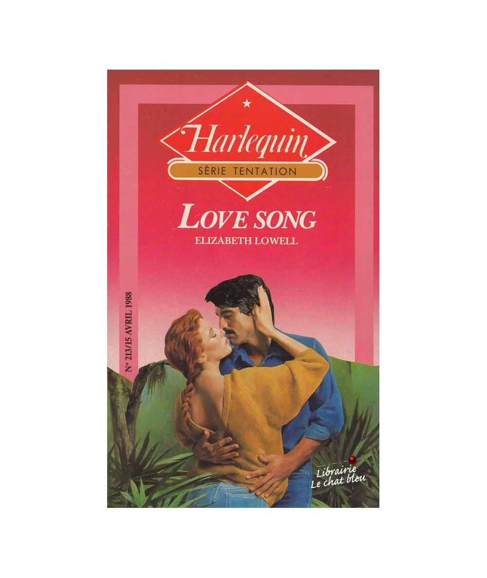 Love song (Elizabeth Lowell) - Livre Harlequin Tentation N° 213