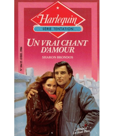 Un vrai chant d'amour (Sharon Brondos) - Harlequin Tentation N° 106