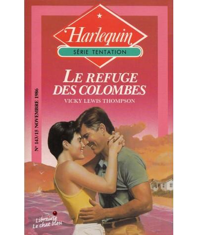 Le refuge des colombes (Vicky Lewis Thompson) - Harlequin Tentation N° 143