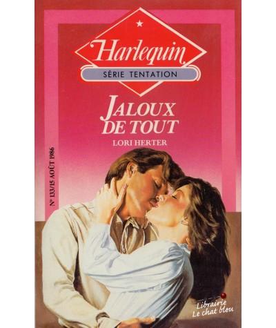 Jaloux de tout (Lori Herter) - Livre Harlequin Tentation N° 133