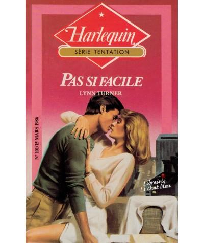Pas si facile (Lynn Turner) - Livre Harlequin Tentation N° 101