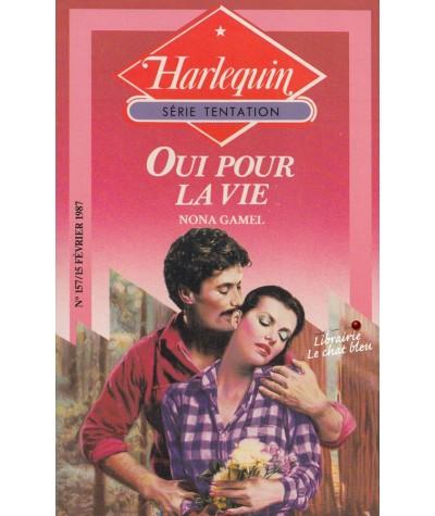 Oui pour la vie (Nona Gamel) - Harlequin Tentation N° 157