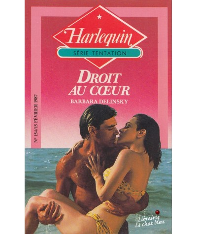 Droit au coeur (Barbara Delinsky) - Harlequin Tentation N° 154