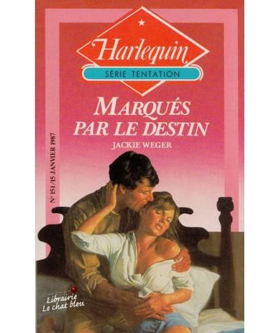 Marqués par le destin (Jackie Weger) - Harlequin Tentation N° 151