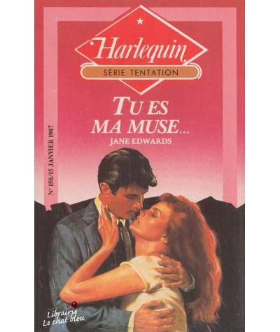 Tu es ma muse... (Jane Edwards) - Harlequin Tentation N° 150