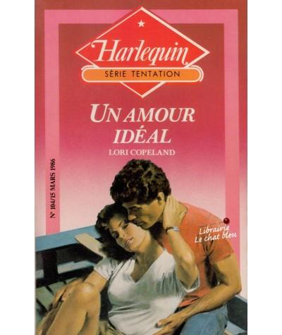 Un amour idéal (Lori Copeland) - Harlequin Tentation N° 104