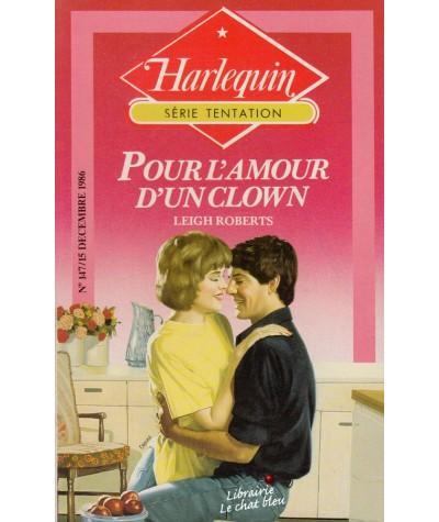 Pour l'amour d'un clown (Leigh Roberts) - Harlequin Tentation N° 147