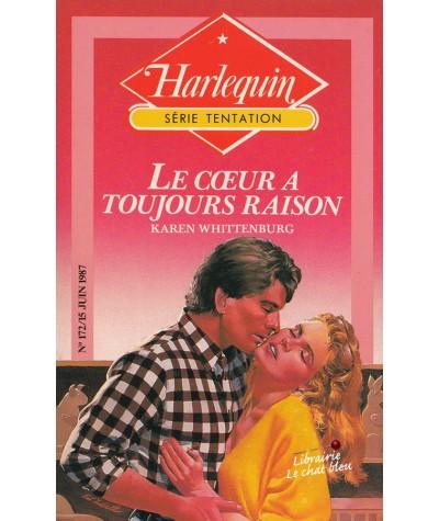 Le coeur a toujours raison (Karen Whittenburg) - Harlequin Tentation N° 172
