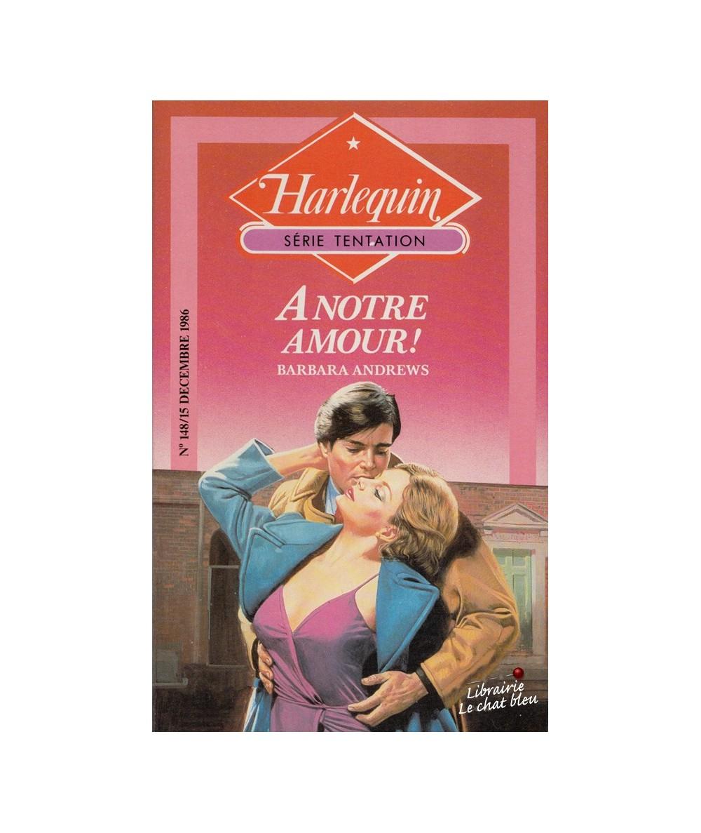 N° 148 - A notre amour ! par Barbara Andrews