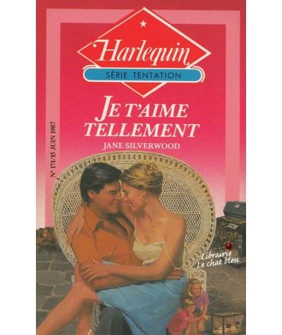 Je t'aime tellement (Jane Silverwood) - Harlequin Tentation N° 171