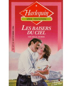Les baisers du ciel (Michele Robbe) - Harlequin Tentation N° 137