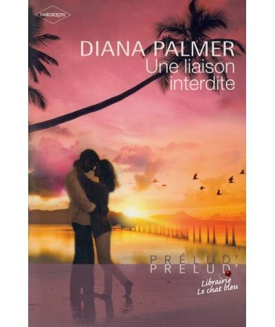 Une liaison interdite (Diana Palmer) - Harlequin Prélud N° 13
