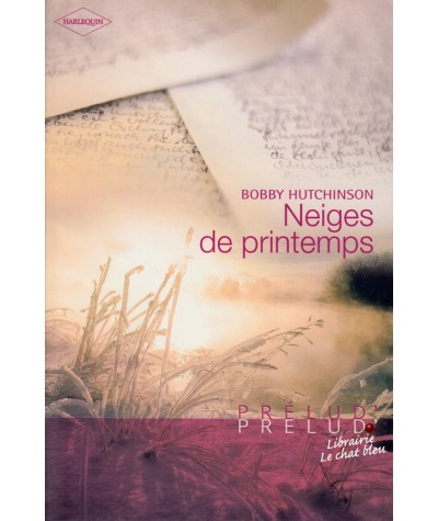 Neiges de printemps (Bobby Hutchinson) - Harlequin Prélud N° 20
