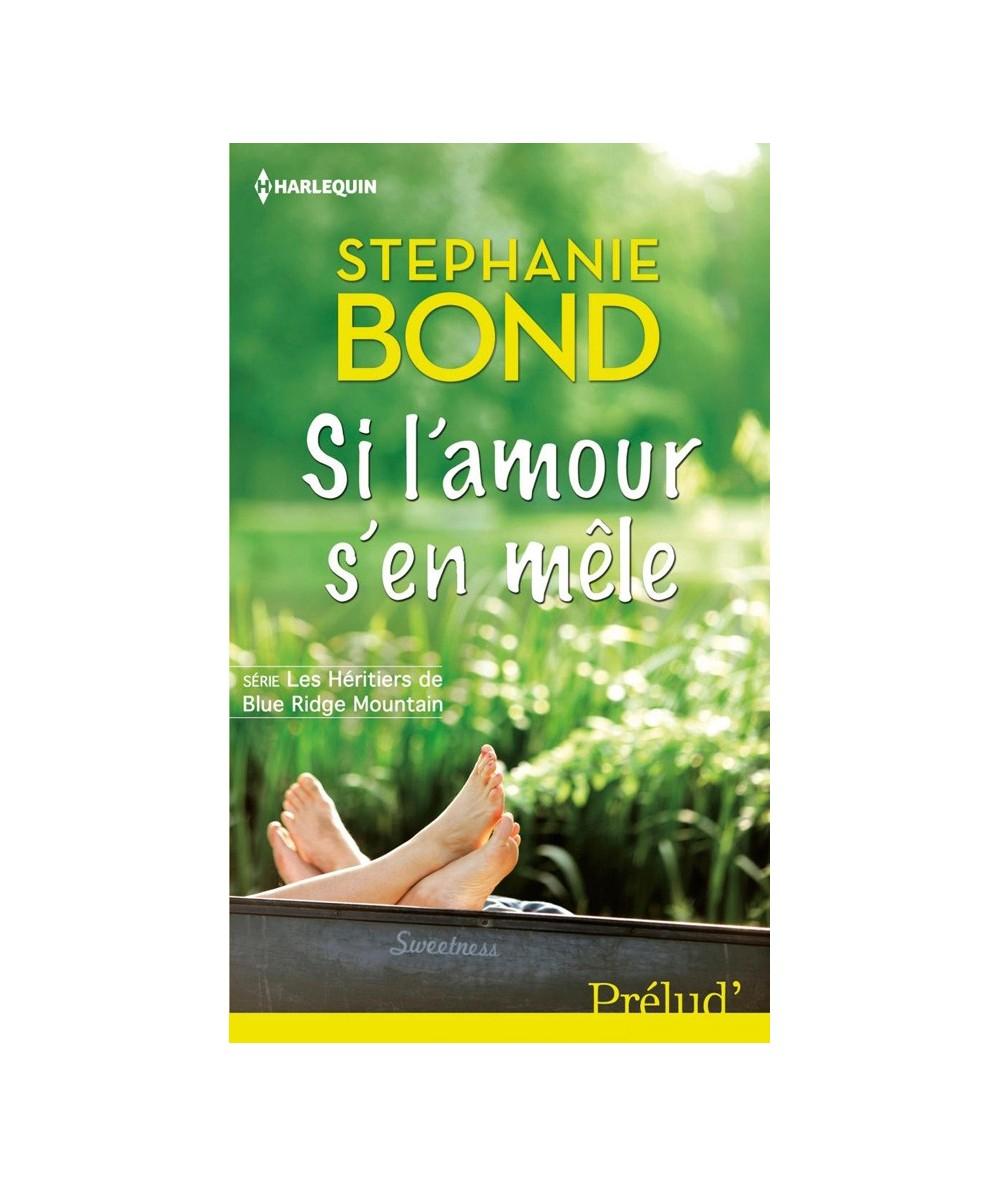 N° 361 - Si l'amour s'en mêle par Stephanie Bond - Tome 2 : Les héritiers de Blue Ridge Mountain