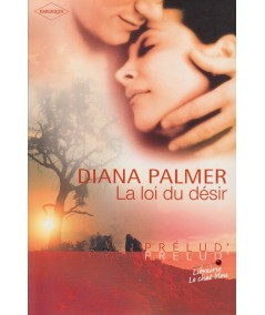 La loi du désir (Diana Palmer) - Harlequin Prélud' N° 28