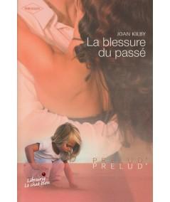 La blessure du passé (Joan Kilby) - Harlequin Prélud' N° 32