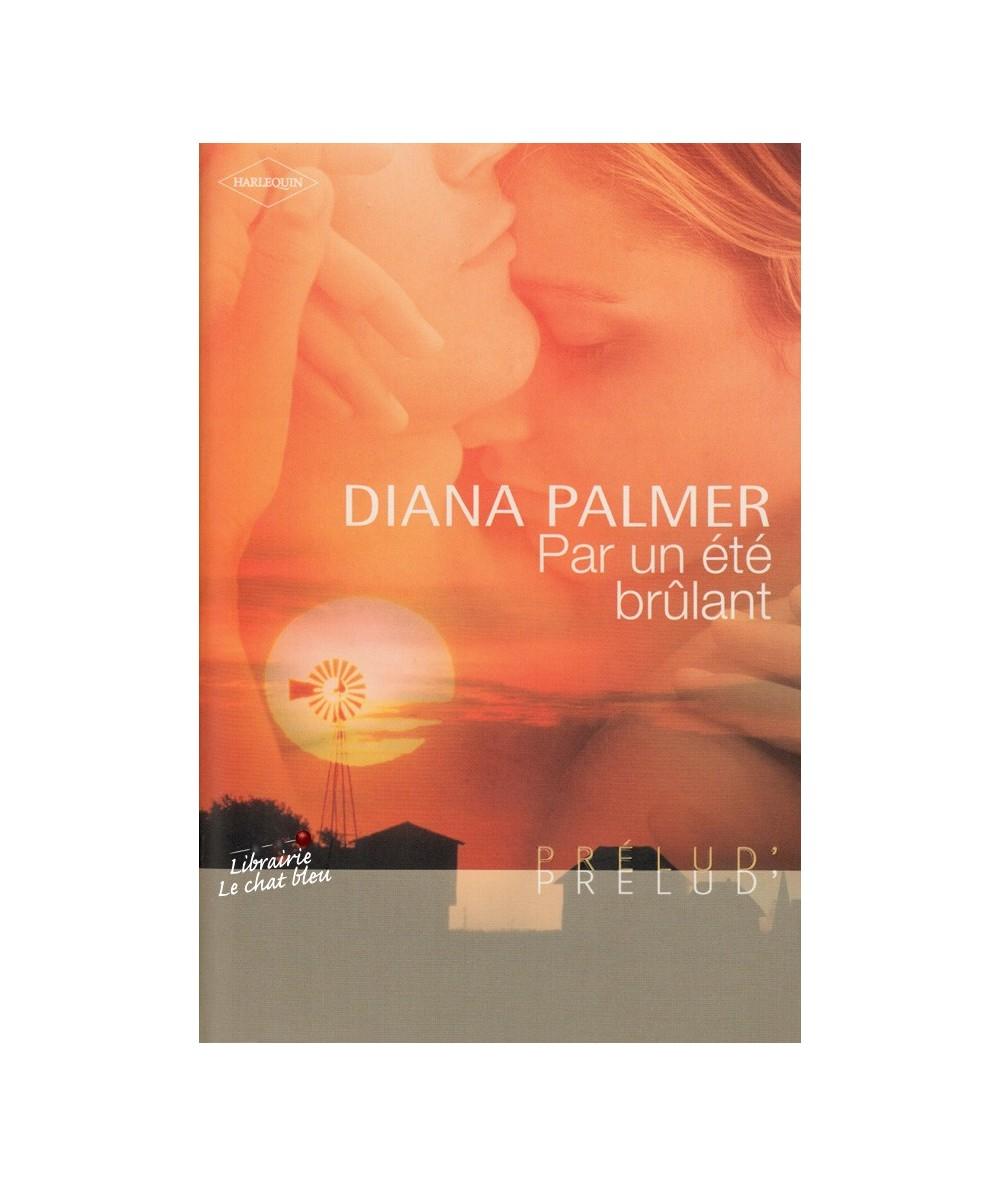 Par un été brûlant (Diana Palmer) - Harlequin Prélud' N° 33