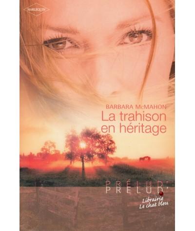 La trahison en héritage (Barbara McMahon) - Harlequin Prélud' N° 61