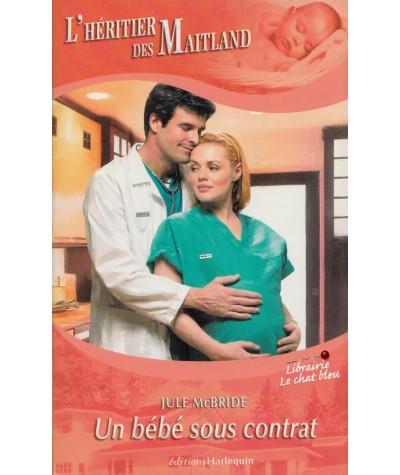 N° 5 - L'héritier des Maitland : Un bébé sous contrat par Jule McBride