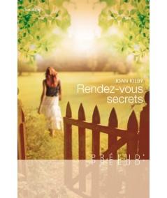 Rendez-vous secrets (Joan Kilby) - Harlequin Prélud' N° 87