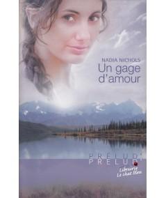 Un gage d'amour (Nadia Nichols) - Harlequin Prélud' N° 122