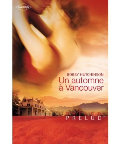 Un automne à Vancouver (Bobby Hutchinson) - Harlequin Prélud' N° 88