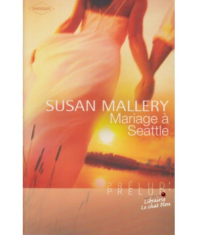 Mariage à Seattle (Susan Mallery) - Harlequin Prélud' N° 130