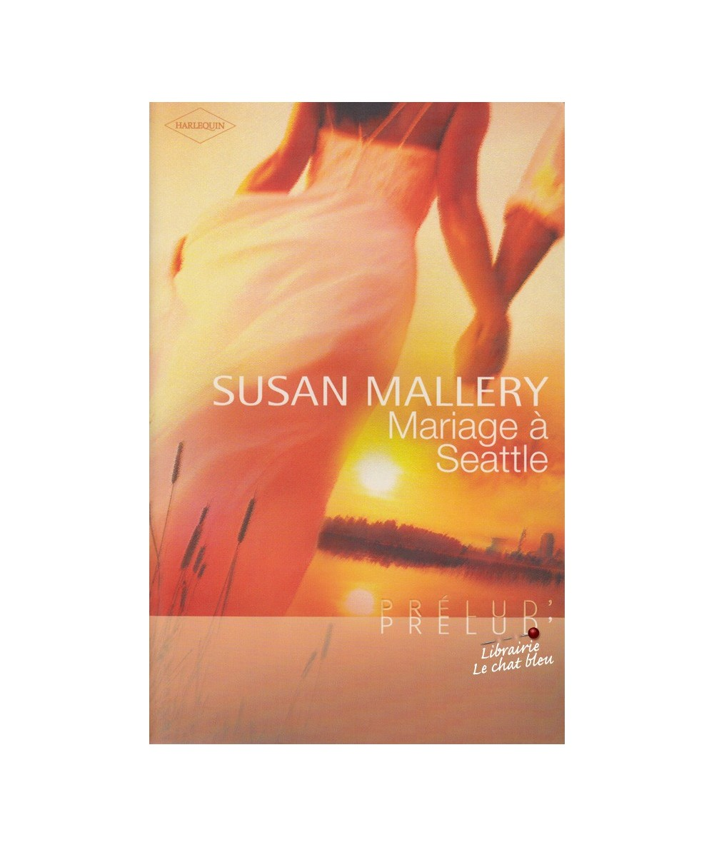 N° 130 - Mariage à Seattle (Susan Mallery)