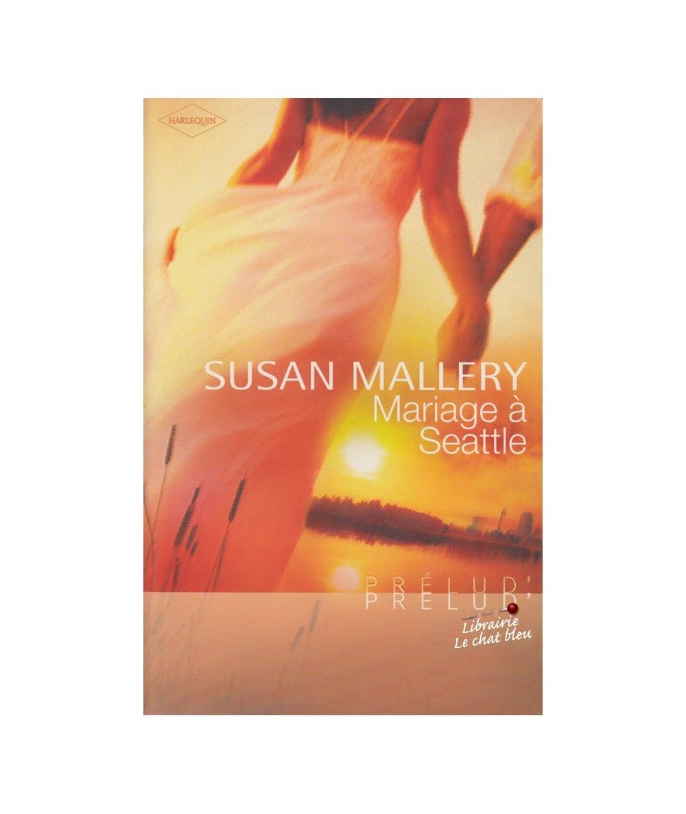 N° 130 - Mariage à Seattle par Susan Mallery