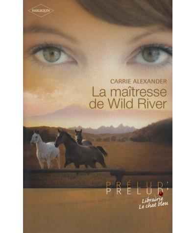 La maîtresse de Wild River (Carrie Alexander) - Harlequin Prélud' N° 243