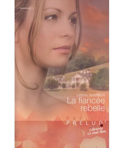 La fiancée rebelle (Linda Warren) - Harlequin Prélud' N° 241