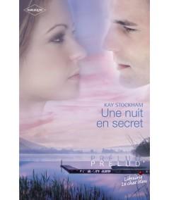 Une nuit en secret (Kay Stockham) - Harlequin Prélud' N° 192