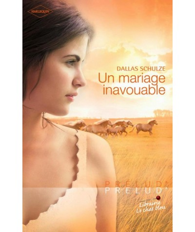 Un mariage inavouable (Dallas Schulze) - Harlequin Prélud' N° 193