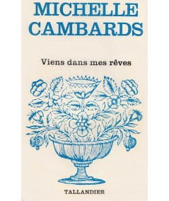 Viens dans mes rêves (Michelle Cambards) - Tallandier Floralies N° 478