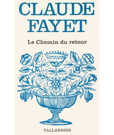 Le chemin du retour (Claude Fayet) - Tallandier Floralies N° 387
