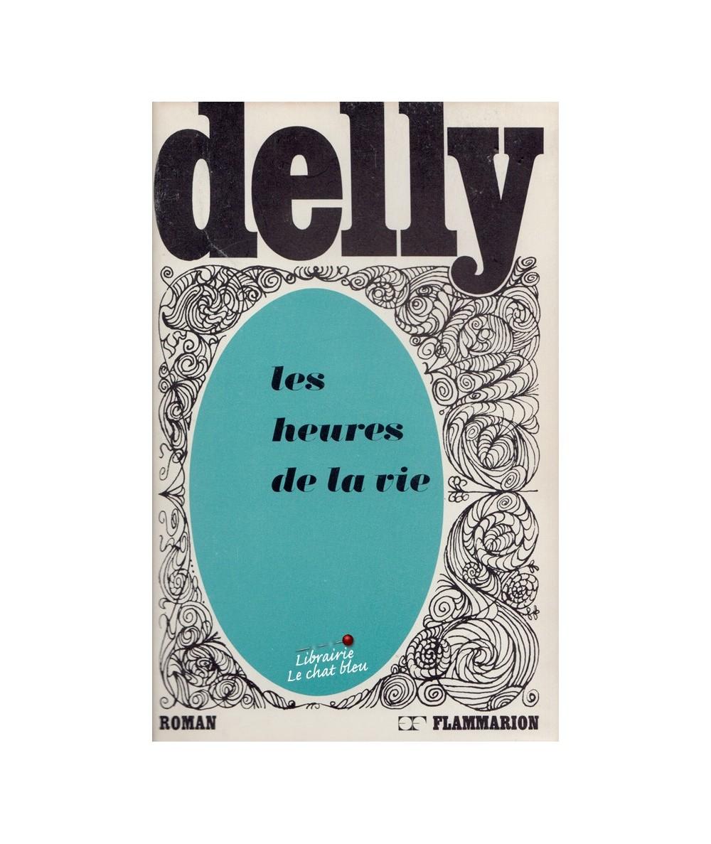 Les heures de la vie par Delly