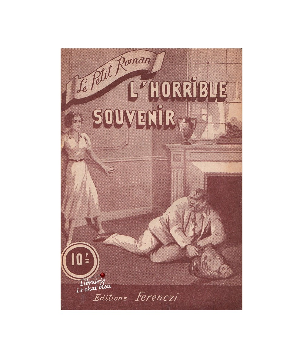 N° 994 - L'horrible souvenir par Edith Berryl - Roman sentimental inédit