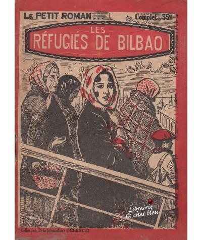 Les réfugiés de Bilbao (Jean Miroir) - Le Petit Roman Ferenczi N° 572